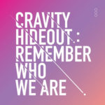 CRAVITY - HIDEOUT - REMEMBER WHO WE ARE - SEASON1