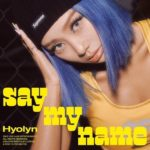 Hyolyn SAY MY NAME
