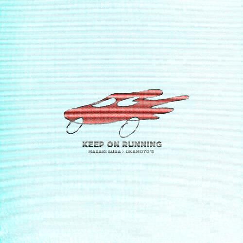 菅田将暉×OKAMOTO'S Keep On Running