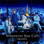 ARASHI Whenever You Call