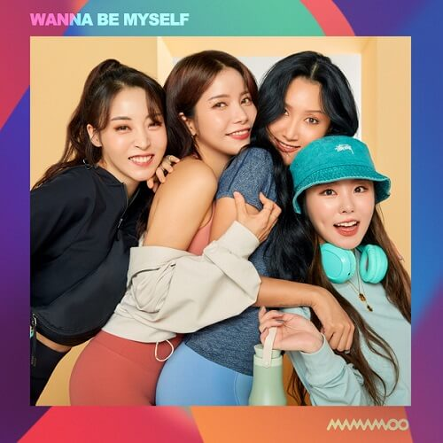 MAMAMOO - WANNA BE MYSELF