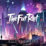 TheFatRat & AleXa - Rule The World