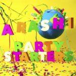 ARASHI Party Starters