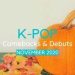 K-Pop Comebacks and Debuts in November 2020