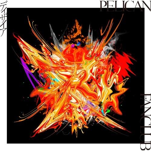 PELICAN FANCLUB - ディザイア