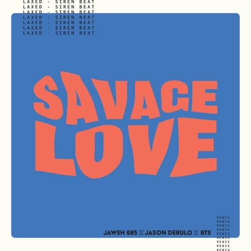 Savage Love Laxed - Siren Beat BTS Remix - Single