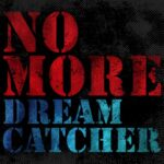 DREAMCATCHER - NO MORE