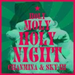 ちゃんみな & SKY-HI - Holy Moly Holy Night