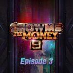 Show Me the Money 9 Episode 3