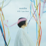 sumika - 本音 / Late Show - EP