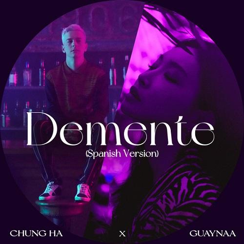 CHUNG HA & Guaynaa - Demente (Spanish Ver)