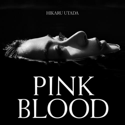 宇多田ヒカル Hikaru Utada PINK BLOOD